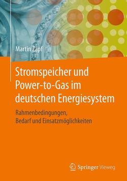 Stromspeicher und Power-to-Gas im deutschen Energiesystem von Zapf,  Martin