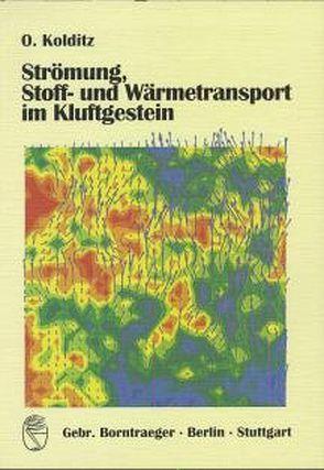 Strömung, Stoff- und Wärmetransport im Kluftgestein von Kolditz,  Olav