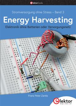 Stromversorgung ohne Stress / Energy Harvesting von Zantis,  Franz-Peter