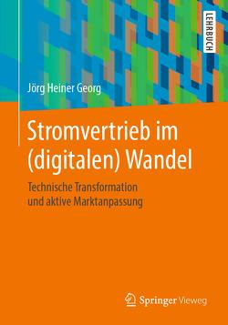 Stromvertrieb im (digitalen) Wandel von Georg,  Jörg Heiner