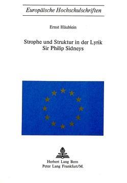 Strophe und Struktur in der Lyrik Sir Philip Sidneys von Häublein,  Ernst