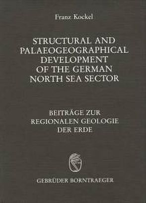 Structural and Palaeogeographical Development of the German North Sea Sector von Baldschuhn,  R, Best,  G, Kockel,  Franz