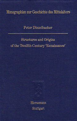 Structures and Origins of the Twelfth-Century 'Renaissance' von Dinzelbacher,  Peter
