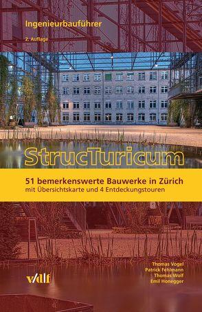 StrucTuricum – Ingenieurbauführer von Fehlmann,  Patrick, Honegger,  Emil, Vogel,  Thomas, Wolf,  Thomas