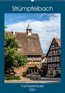 Strümpfelbach – Fachwerkhäuser (Wandkalender 2021 DIN A2 hoch) von Eisele,  Horst