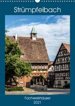 Strümpfelbach – Fachwerkhäuser (Wandkalender 2021 DIN A3 hoch) von Eisele,  Horst