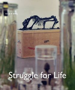 Struggle for Life von Adler,  S., Israel,  J., Kutschera,  U., Lucht,  W., Schmitt,  R., Weigel,  D., Zeiller,  C.