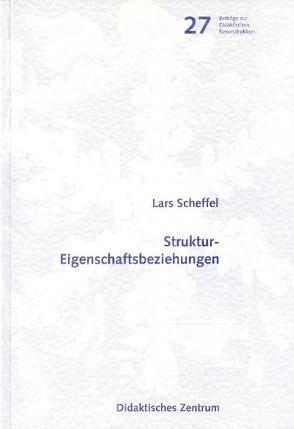 Struktur-Eigenschaftsbeziehungen von Scheffel,  Lars