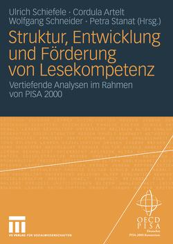 Struktur, Entwicklung und Förderung von Lesekompetenz von Artelt,  Cordula, Schiefele,  Ulrich, Schneider,  Wolfgang, Stanat,  Petra