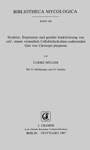 Struktur, Expression und gezielte Inaktivierung von cell, einem vermutlich Cellobiohydrolase-codierenden Gen von Claviceps purpurea von Müller,  Ulrike