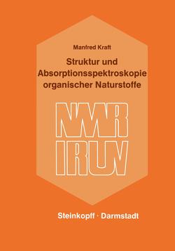 Struktur und Absorptionsspektroskopie Organischer Naturstoffe von Kraft,  M