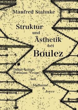 Struktur und Ästhetik bei Boulez von Stahnke,  Manfred