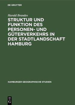 Struktur und Funktion des Personen- und Güterverkehrs in der Stadtlandschaft Hamburg von Brandes,  Harald