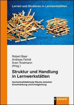 Struktur und Handlung in Lernwerkstätten von Baar,  Robert, Feindt,  Andreas, Trostmann,  Sven