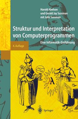 Struktur und Interpretation von Computerprogrammen von Abelson,  Harold, Daniels-Herold,  S., Perlis,  A.J., Sussman,  Gerald Jay, Sussman,  Joseph S.