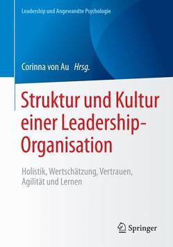 Struktur und Kultur einer Leadership-Organisation von von Au,  Corinna