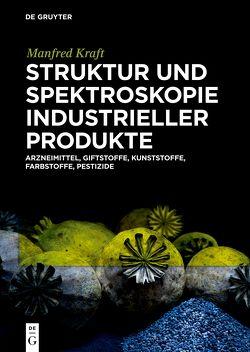 Struktur und Spektroskopie Industrieller Produkte von Kraft,  Manfred