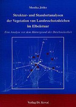 Struktur- und Standortanalysen der Vegetation von Landesschutzdeichen im Elbeästuar von Jittler,  Monika