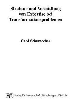 Struktur und Vermittlung von Expertise bei Transformationsproblemen von Schumacher,  Gerd