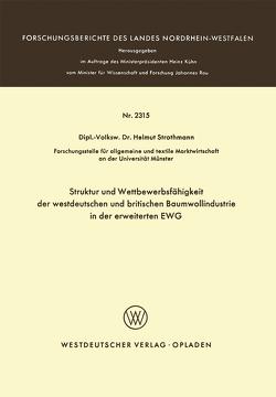 Struktur und Wettbewerbsfähigkeit der westdeutschen und britischen Baumwollindustrie in der erweiterten EWG von Strothmann,  Helmuth
