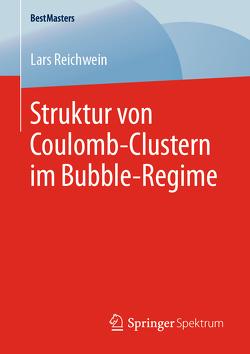 Struktur von Coulomb-Clustern im Bubble-Regime von Reichwein,  Lars