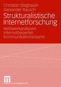 Strukturalistische Internetforschung von Rausch,  Alexander, Stegbauer,  Christian