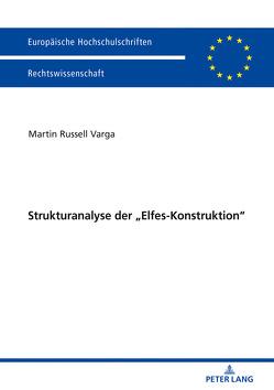 """Strukturanalyse der """"Elfes-Konstruktion"""" von Russell Varga,  Martin"""