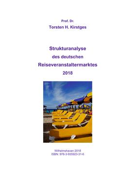 Strukturanalyse des deutschen Reiseveranstaltermarktes 2018 von Kirstges,  Torsten