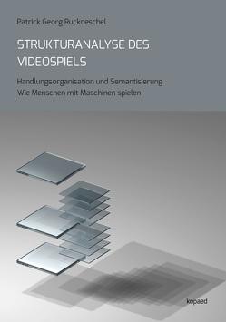 Strukturanalyse des Videospiels von Ruckdeschel,  Patrick Georg