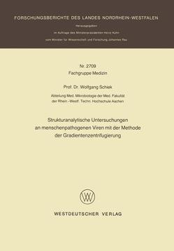 Strukturanalytische Untersuchungen an menschenpathogenen Viren mit der Methode der Gradientenzentrifugierung von Schiek,  Wolfgang