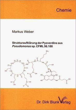 Strukturaufklärung der Pyoverdine aus Pseudomonas sp. CFML 96.188 von Weber,  Markus