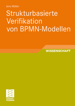 Strukturbasierte Verifikation von BPMN-Modellen von Mueller,  Jens