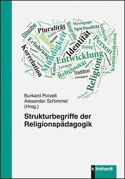 Strukturbegriffe der Religionspädagogik von Porzelt,  Burkard, Schimmel,  Alexander