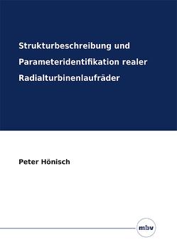 Strukturbeschreibung und Parameteridentifikation realer Radialturbinenlaufräder von Hönisch,  Peter