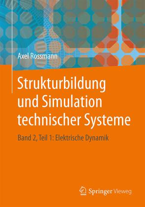 Strukturbildung und Simulation technischer Systeme von Rossmann,  Axel