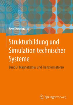 Strukturbildung und Simulation technischer Systeme 5 von Rossmann,  Axel