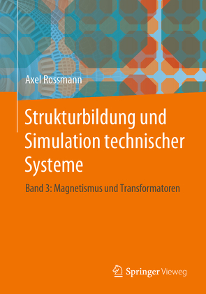Strukturbildung und Simulation technischer Systeme 3 von Rossmann,  Axel