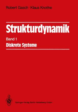 Strukturdynamik von Gasch,  Robert, Knothe,  Klaus