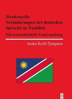 Strukturelle Veränderungen der deutschen Sprache in Namibia von Kroll-Tjingaete,  Anika