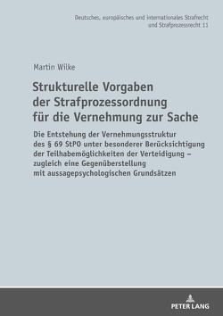 Strukturelle Vorgaben der Strafprozessordnung für die Vernehmung zur Sache von Wilke,  Martin