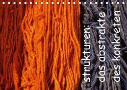strukturen: das abstrakte des konkreten (Tischkalender 2018 DIN A5 quer) von Filipan,  Karsten