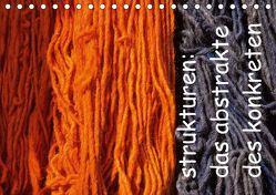 strukturen: das abstrakte des konkreten (Tischkalender 2019 DIN A5 quer)