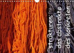strukturen: das abstrakte des konkreten (Wandkalender 2018 DIN A4 quer) von Filipan,  Karsten