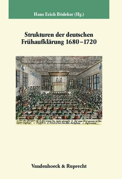 Strukturen der deutschen Frühaufklärung 1680–1720 von Bödeker,  Hans-Erich