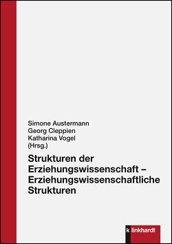 Strukturen der Erziehungswissenschaft – Erziehungswissenschaftliche Strukturen von Austermann,  Simone, Cleppien,  Georg, Vogel,  Katharina