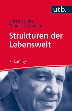 Strukturen der Lebenswelt von Luckmann,  Thomas, Schütz,  Alfred