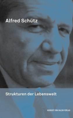 Strukturen der Lebenswelt von Endreß,  Martin, Klimasch,  Sebastian, Schückes,  Emanuel, Schütz,  Alfred