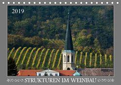 Strukturen im Weinbau (Tischkalender 2019 DIN A5 quer) von Braun,  Werner