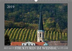 Strukturen im Weinbau (Wandkalender 2019 DIN A3 quer) von Braun,  Werner