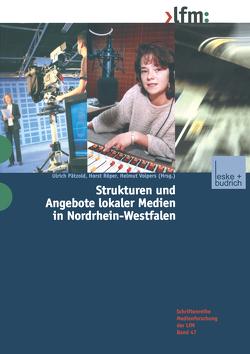 Strukturen und Angebote lokaler Medien in Nordrhein-Westfalen von Paetzold,  Ulrich, Röper,  Horst, Volpers,  Helmut